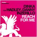 Free Download Dinka Reach for Me (Dimitri Vangelis & Wyman Remix) [feat. Hadley & Danny Inzerillo] Mp3