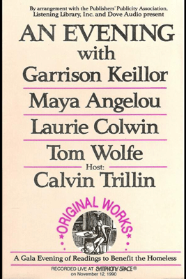 An Evening With Garrison Keillor, Maya Angelou, Laurie Colwin, Tom Wolfe and Calvin Trillin - Garrison Keillor, Maya Angelou, Laurie Colwin, Tom Wolfe, Calvin Trillin