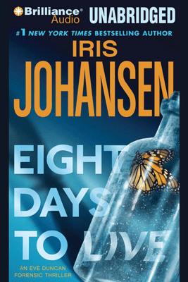 Eight Days to Live: An Eve Duncan Forensics Thriller (Unabridged) - Iris Johansen
