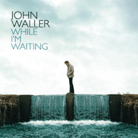 While I'm Waiting John Waller MP3
