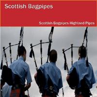 Scottish National Anthem Scotland the Brave The Scottish Bagpipes Highland Pipes
