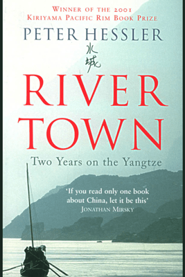 River Town: Two Years on the Yangtze (Unabridged) - Peter Hessler
