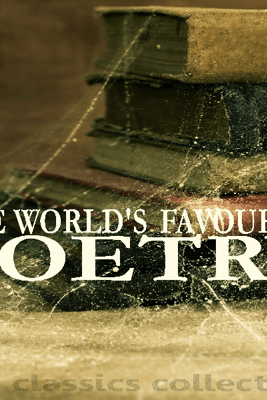 The World's Favourite Poetry - Rudyard Kipling, John Keats & Robert Browning