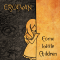 Free Download Erutan Come Little Children Mp3
