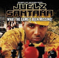 What the Game's Been Missing! (Edited Version) - Juelz Santana mp3 download