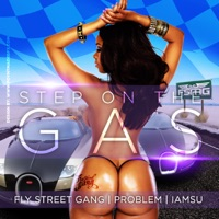 Step On the Gas (feat. Problem & IamSu) - Single - Fly Street Gang mp3 download