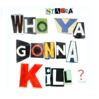 Who Ya Gonna Kill Stagga MP3