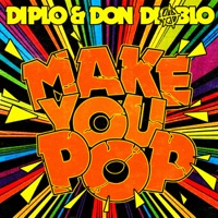 Make You Pop (Remixes) - EP - Diplo & Don Diablo mp3 download
