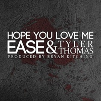Hope You Love Me (feat. Tyler Thomas) - Single - Ease mp3 download