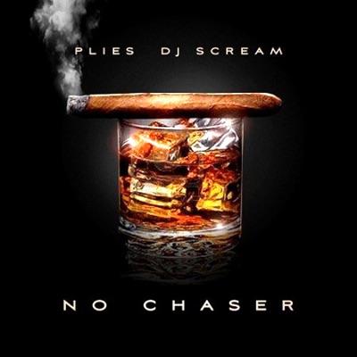 -No Chaser - DJ Scream & Plies mp3 download