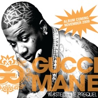 Wasted: The Prequel - EP - Gucci Mane mp3 download