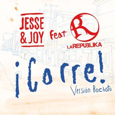 Corre! (Versión Bachata) [feat  La Republika] - Single - Jesse & Joy