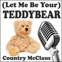 (Let Me Be Your) Teddybear [Version 2014] Country McClaus MP3