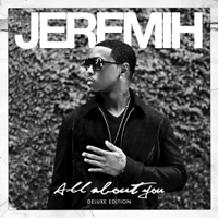 All About You (Deluxe Edition) - Jeremih mp3 download