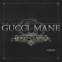 Hood Classics - Gucci Mane mp3 download