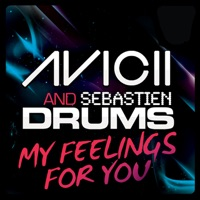 My Feelings for You (Remixes) - Avicii & Sebastien Drums mp3 download