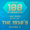 Various Artists - Top 100 Classics - The Very Best of the 1930's, Vol. 2  artwork