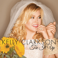 Tie It Up Kelly Clarkson