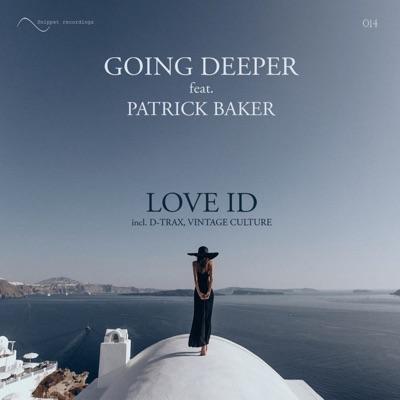 Love ID (D-Trax Remix) - Going Deeper Feat. Patrick Baker mp3 download