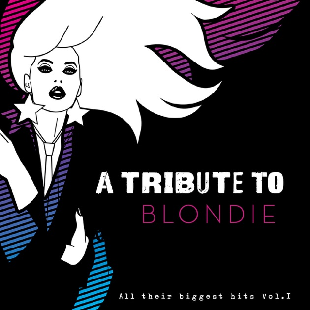 Tribute To Blondie 1 By Blondie Tribute Band On Apple Music