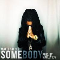 Somebody - Single - Matti Baybee mp3 download