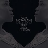 Angie La La (Yoruba Soul Dub) [feat. Leron Thomas] Zara McFarlane