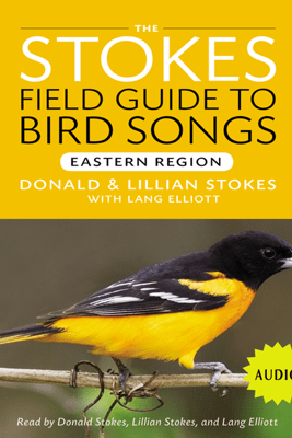 Stokes Field Guide to Bird Songs: Eastern Region - Donald Stokes, Lillian Stokes & Lang Elliot