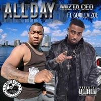 All Day (feat. Gorilla Zoe) - Single - Mizta CEO mp3 download