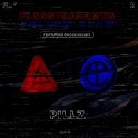 Pillz (feat. Green Velvet) - Single - Flosstradamus & Yellow Claw mp3 download