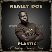Plastic (feat. Kanye West) - Single - Really Doe mp3 download
