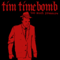 Free Download Tim Timebomb Too Much Pressure Mp3