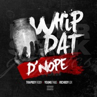Whip Dat D'nope (feat. Young Thug) - Single - Trapboy Freddy & Richboy Lex mp3 download