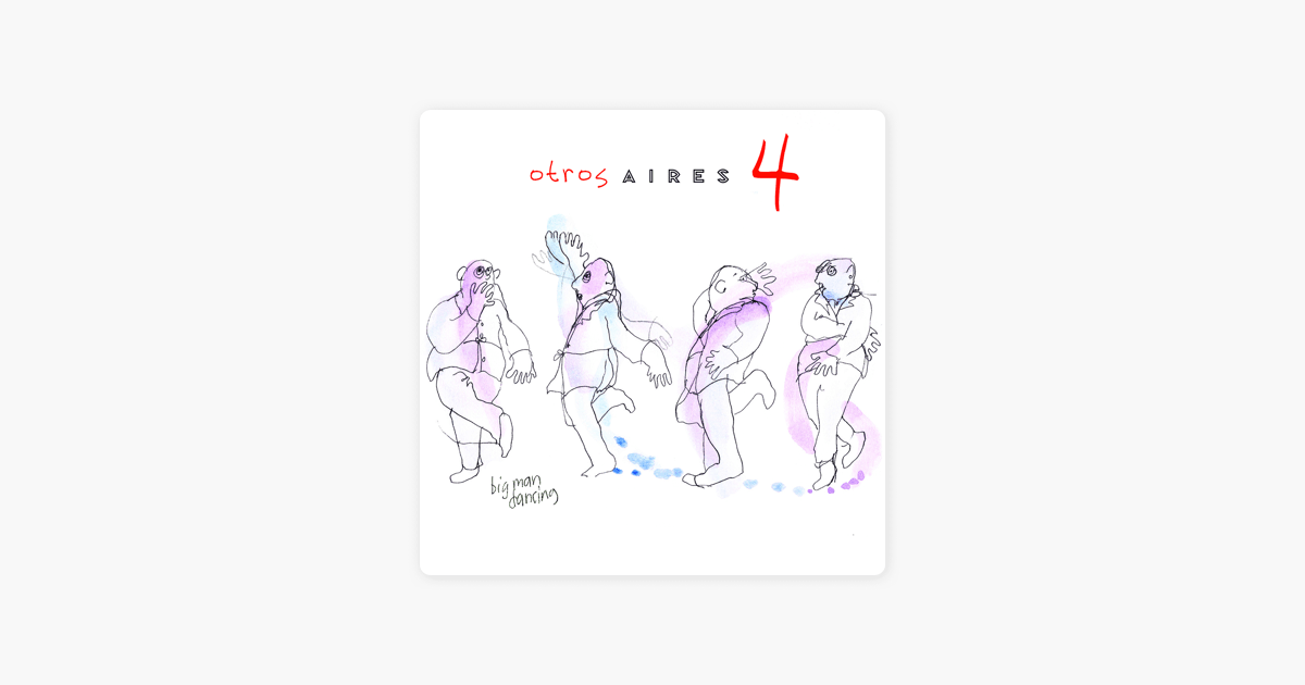 Otros Aires 4 by Otros Aires on Apple Music