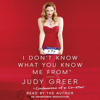Judy Greer - I Don't Know What You Know Me From: Confessions of a Co-Star (Unabridged)  artwork