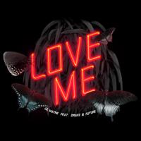 Love Me (feat. Drake & Future) Lil Wayne