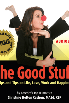 The Good Stuff: Quips and Tips on Life, Love, Work and Happiness (Unabridged) - Christine Cashen