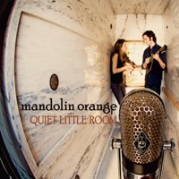 Quiet Little Room - Mandolin Orange mp3 download