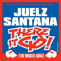 There It Go! (The Whistle Song) - Single - Juelz Santana mp3 download