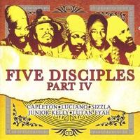 Five Disciples Part IV - Sizzla, Capleton, Luciano, Luton Fyah & Junior Kelly mp3 download