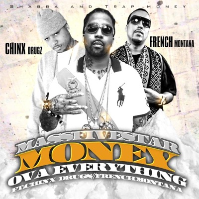 -Money Ova Everything (feat. French Montana & Chinx Drugs) - Single - Massfivestar mp3 download