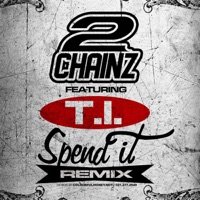 Spend It (Remix) [feat. T.I.] - Single - 2 Chainz mp3 download