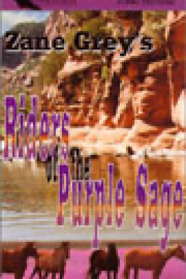 Riders of the Purple Sage (Dramatized) - Zane Grey