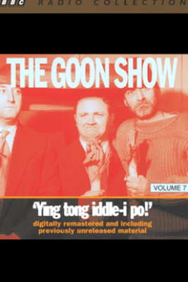 The Goon Show, Volume 7: Ying Tong Iddle-i Po! (Original Staging Fiction) - The Goons
