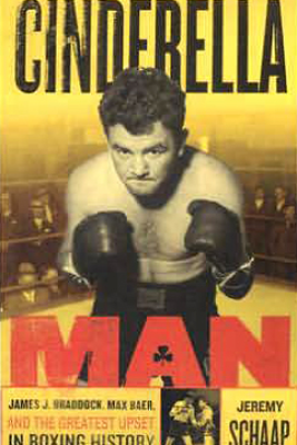 Cinderella Man: James Braddock, Max Baer, and the Greatest Upset in Boxing History (Unabridged) - Jeremy Schaap