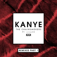 Kanye (Remixes, Pt. 1) [feat. sirenXX] - Single - The Chainsmokers mp3 download