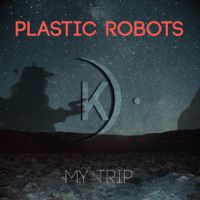 My Trip Plastic Robots MP3