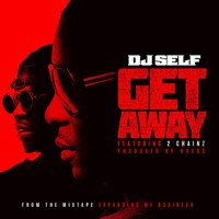 Get Away (feat. 2 Chainz) - Single - DJ Self mp3 download