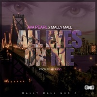 All Eyes on Me (feat. Mally Mall) - Single - Ava Pearl mp3 download