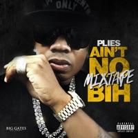 Ain't No Mixtape Bih - Plies mp3 download