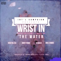 Wrist in the Water (feat. OG Maco, Rich The Kid, Jimmy Prime & Mike Zombie) - Single - IC mp3 download